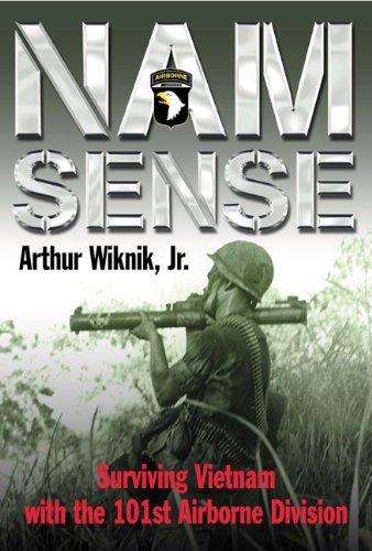 Nam Sense: Surviving Vietnam with the 101st Airborne Division (Division Airborne 101st)