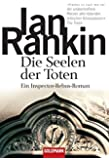 Die Seelen der Toten: der 10. Fall für Inspector Rebus (DIE INSPEKTOR REBUS-ROMANE, Band 10)