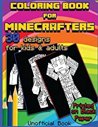 Coloring Book For Minecrafters: 30 Beautifully Designed Pictures for Minecrafters using patterns, swirls, mandalas, flowers and leaves.: Volume 1 (Designs Coloring Book)