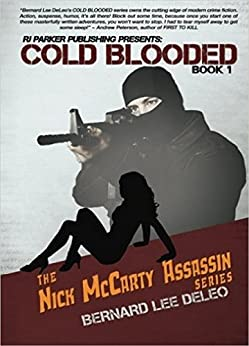 Cold Blooded Assassin Book 1: Witness Protection: Wit-Sec Romance Action (Nick McCarty Assassin Series) (English Edition) par [DeLeo, Bernard Lee]