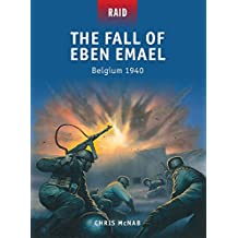 The Fall of Eben Emael - Belgium 1940 (Raid, Band 38)