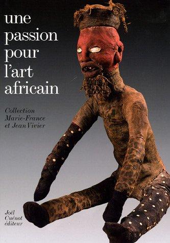 Une passion pour l'art africain : Collection Marie-France et Jean Vivier par Marie-France Vivier