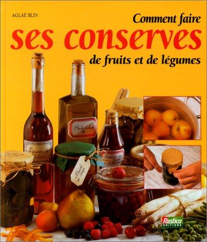 Comment faire ses conserves de fruits et de légumes par Aglaé Blin