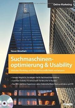 Suchmaschinenoptimierung & Usability - Website-Ranking und Nutzerfreundlichkeit verbessern von [Broschart, Steven]