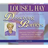 Dissolving Barriers: Discover Your Subconscious Blocks to Love, Health and a Powerful Self-Image