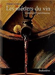 Les métiers du vin : Histoire & patrimoine