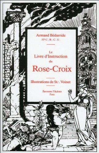 Le Livre d'instruction du Rose-Croix par Armand Bédarride