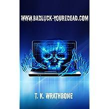 www.badluck-youredead.com (English Edition)