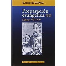 Preparación evangélica. II: Libros VII-XV: 2 (NORMAL)