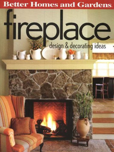 Fireplace: Design and Decorating Ideas (Better Homes & Gardens Decorating)
