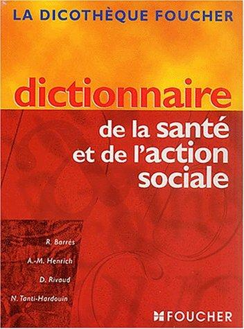 La dicothèque Foucher : Dictionnaire de la santé et de l'action sociale