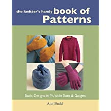 The Knitter's Handy Book of Patterns: Basic Designs in Multiple Sizes and Gauges (Interweave)