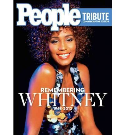 [People Remembering Whitney Houston: A Tribute [ PEOPLE REMEMBERING WHITNEY HOUSTON: A TRIBUTE ] By Time Inc Home Entertainment ( Author )Mar-27-2012 Hardcover