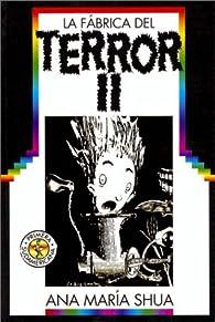 La Fabrica del Terror II par Ana María Shua
