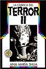 La Fabrica del Terror II par Shua