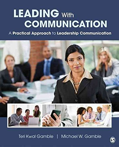 [(Leading with Communication : A Practical Approach to Leadership Communication)] [By (author) Teri Susan Kwal Gamble ] published on (November, 2012)