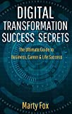 Digital Transformation Success Secrets: The Ultimate Guide to Business, Career & Life Success (English Edition)