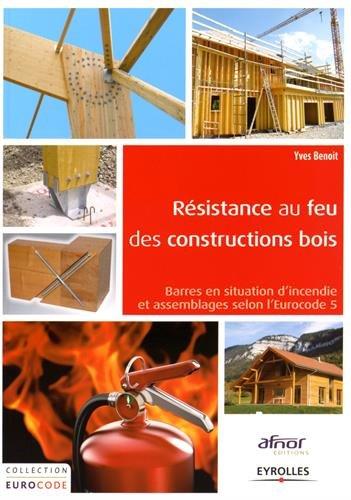 Résistance au feu des constructions bois : Barres en situation d'incendie et assemblages selon l'Eurocode 5
