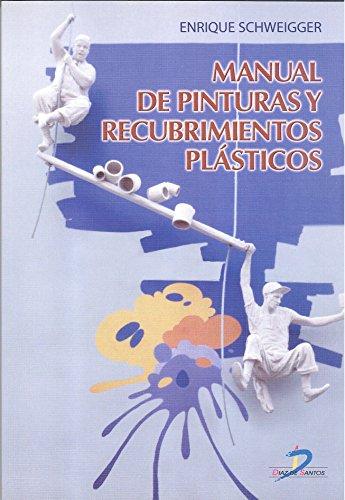 Manual de pinturas y recubrimientos plásticos por E. Schweigger