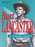 Burt Lancaster: Le masculin singulier