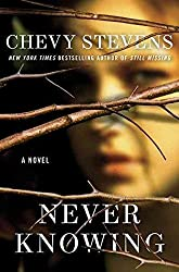 [(Never Knowing)] [By (author) Chevy Stevens] published on (July, 2011)