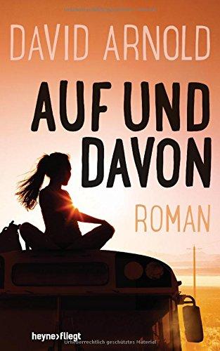 Buchseite und Rezensionen zu 'Auf und davon: Roman' von David Arnold