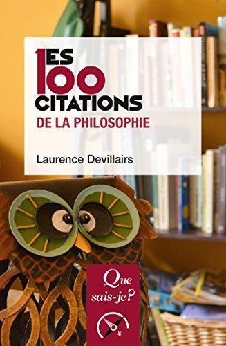 Les 100 citations de la philosophie: « Que sais-je ? » n° 4016 par Laurence Devillairs