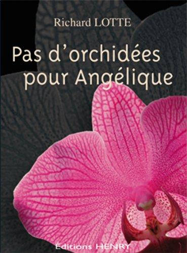 Pas d'orchidées pour Angélique par Richard Lotte