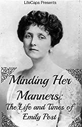 Minding Her Manners: The Life and Times of Emily Post by Jennifer Warner (2016-04-17)