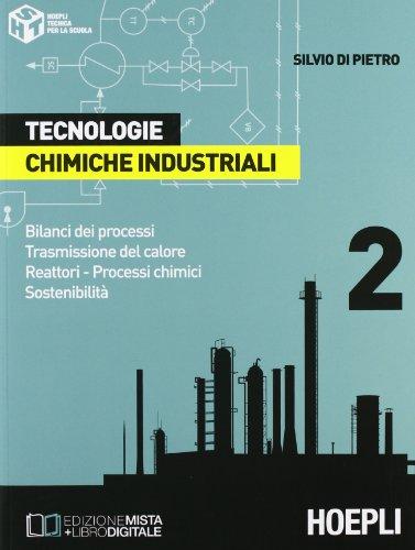 Tecnologie chimiche industriali. Per gli Ist. Tecnici e per gli Ist. Professionali: 2