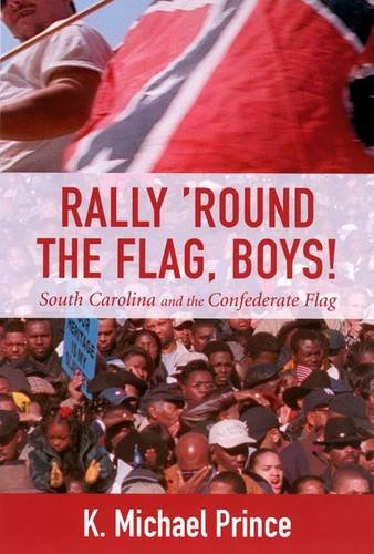 South Carolina Confederate Flag (Rally 'Round the Flag, Boys!: South Carolina and the Confederate Flag)