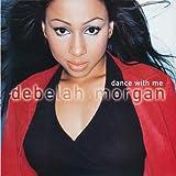 Songtexte von Debelah Morgan - Dance With Me
