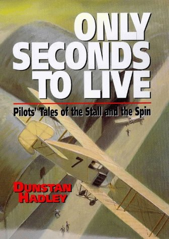 Only Seconds to Live: Pilots' Tales of the Stall and the Spin