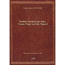 Mathias Sandorf, par Jules Verne. Tome 1er[-3e]. Tome 3