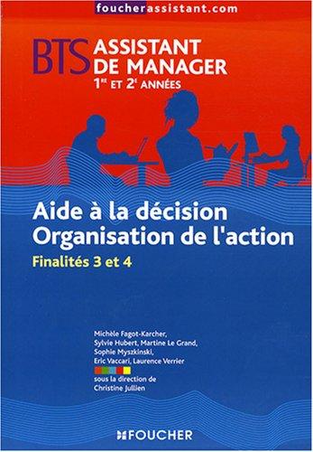 Aide à la décision Organisation de l'action BTS assistant de manager 1e et 2e années : Finalités 3 et 4