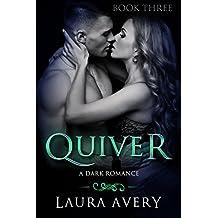QUIVER, BOOK THREE (A DARK ROMANCE)