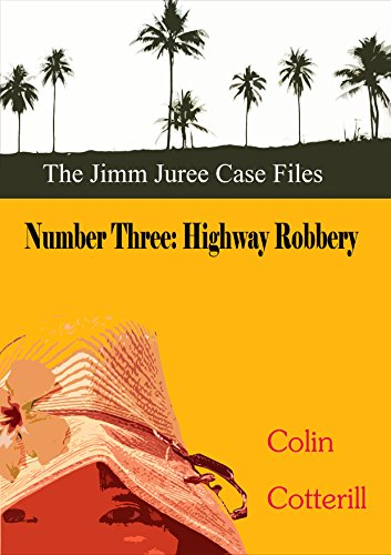 Number Three: Highway Robbery (Jimm Juree Case Files Book 3) (English Edition)