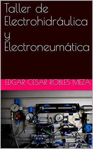 Taller de Electrohidráulica y Electroneumática por Edgar Cesar Robles Meza