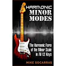 HARMONIC MINOR MODES: The Harmonic Form of the Minor Scale in All 12 Minor Keys (English Edition)