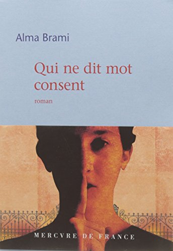 Qui ne dit mot consent : roman