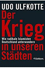 Der Krieg in unseren Städten: Wie radikale Islamisten Deutschland unterwandern Gebundene Ausgabe