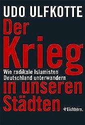 Der Krieg in unseren Städten: Wie radikale Islamisten Deutschland unterwandern