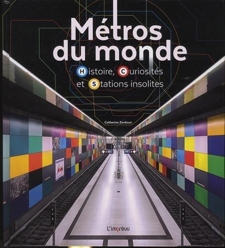metros-du-monde-histoire-curiosites-et-stations-insolites