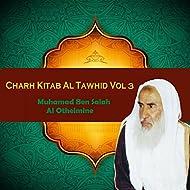 Charh Kitab Al Tawhid Vol 3 (Quran)