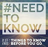 #Needtoknow Things to Know Before You Go by Jeff Atwood (2015-08-01)
