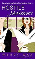 Hostile Makeover by Wendy Wax (2005-10-25)