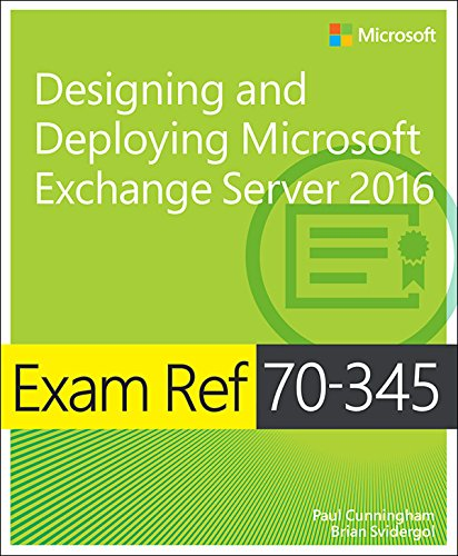 Exam Ref 70-345 Designing and Deploying Microsoft Exchange Server 2016: Exam Ref 7034 Desi Depl Mic (English Edition)