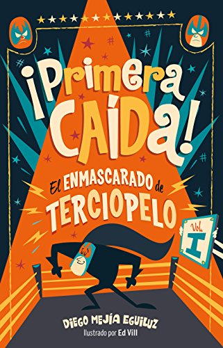 ¡primera Caída! / First Fall! (El Enmascarado De Terciopelo) por Diego Mejia Eguiluz