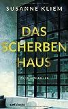 'Das Scherbenhaus: Psychothriller' von 'Susanne Kliem'