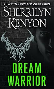 Dream Warrior (Dream-Hunter Novels) von [Kenyon, Sherrilyn]